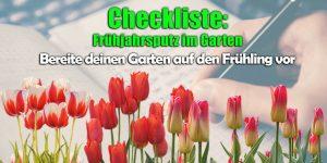 Checkliste für den Frühjahrsputz im Garten - bereite den Garten auf den Frühling vor