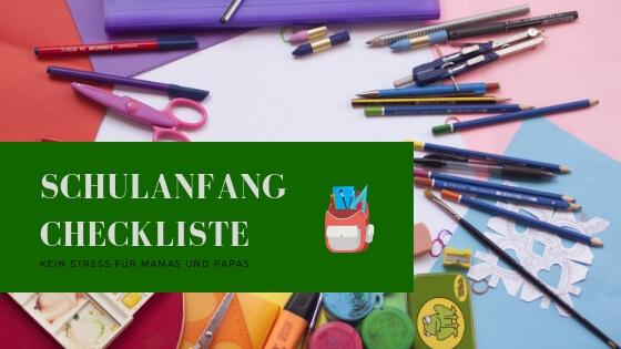 ab0675bd1f5f9 Schulanfang Checkliste 2019 - Schluss mit Stress für die Eltern