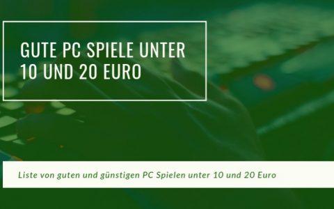 PC Spiele unter 20 und 10 Euro